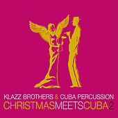 Christmas Meets Cuba 2 by Klazzbrothers