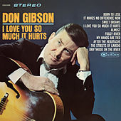 I Love You So Much It Hurts by Don Gibson