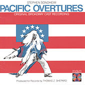 Pacific Overtures by Original Broadway Cast of Pacific Overtures