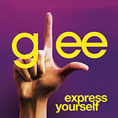 Express Yourself (Glee Cast Version featuring Jonathan Groff) by Glee Cast