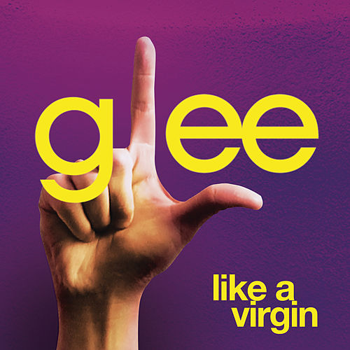 Like A Virgin (Glee Cast Version featuring Jonathan Groff) by Glee Cast