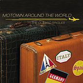 Motown Around The World: The Classic Singles by Various Artists