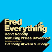 Don't Nobody von Fred Everything