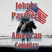 American Country - Johnny Paycheck by Johnny Paycheck