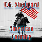 American Country - TG Sheppard by T.G. Sheppard