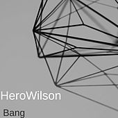 Bang by HeroWilson