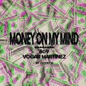 Money on My Mind von 609 (Six-O-Nine)