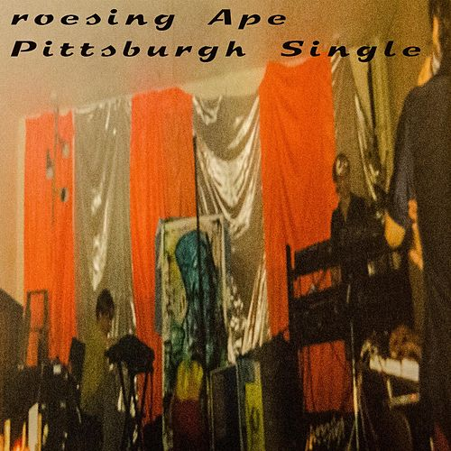 Pittsburgh Single by Roesing Ape