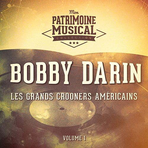 Les Grands Crooners Américains: Bobby Darin, Vol. 1 von Bobby Darin