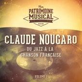 Du jazz à la chanson française : claude nougaro, vol. 1 de Claude Nougaro