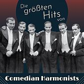 Die größten Hits von Comedian Harmonists by The Comedian Harmonists