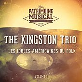 Les Idoles Américaines Du Folk: The Kingston Trio, Vol. 1 de The Kingston Trio