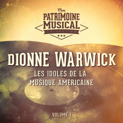 Les Idoles De La Musique Américaine: Dionne Warwick, Vol. 1 de Dionne Warwick