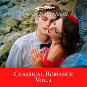 Classical Romance, Vol. 1 (Famous Classical Music) de Various Artists
