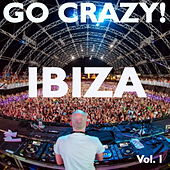 Go Crazy! IBIZA, Vol. 1 by Various Artists