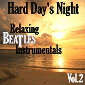 Hard Day's Night: Relaxing Beatles Instrumentals, Vol. 2 von Dune