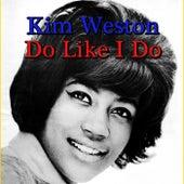Do Like I Do de Kim Weston