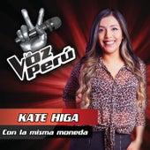 Con La Misma Moneda by Kate Higa