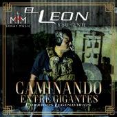 Caminando Entre Grandes (Corridos Legendarios) by El León y Su Gente