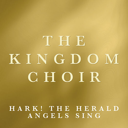 Hark! The Herald Angels Sing von The Kingdom Choir
