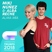 Alma Mía (Operación Triunfo 2018) de Miki Núñez