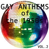 Gay Anthems of the 1950s, Vol. 2 von Various Artists