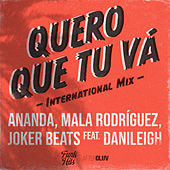 Quero Que Tu Vá (International Mix) by Ananda, Mala Rodríguez, Joker Beats