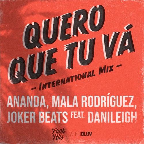 Quero Que Tu Vá (International Mix) de Ananda, Mala Rodríguez, Joker Beats