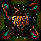 Anthem by Greta Van Fleet
