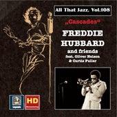 All That Jazz, Vol. 108: Cascades – Freddie Hubbard & Friends by Freddie Hubbard