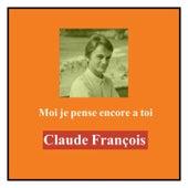 Moi je pense encore a toi von Claude François