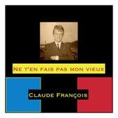 Ne t'en fais pas mon vieux de Claude François