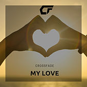 My Love by Crossfade