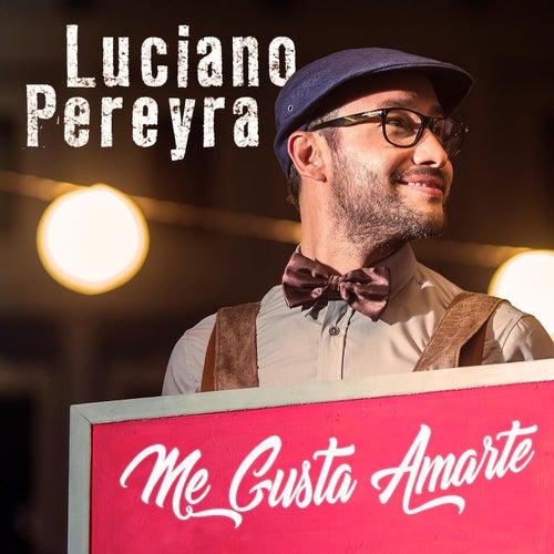 Me Gusta Amarte de Luciano Pereyra