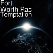 Temptation von Fort Worth Pac