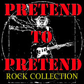Pretend To Pretend Rock Collection von Various Artists