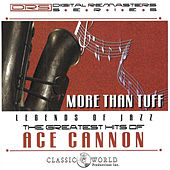 More Than Tuff: Greatest Hits de Ace Cannon