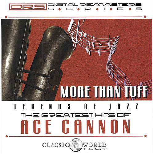 More Than Tuff: Greatest Hits by Ace Cannon