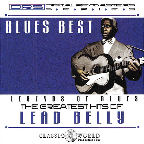 Blues Best: Greatest Hits by Leadbelly