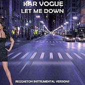 Let Me Down (Reggaeton Instrumental Versions [Tribute To Jorja Smith]) von Kar Vogue