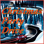 Christmas Party Drive! von Various Artists