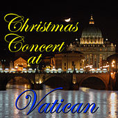 Christmas Concert At Vatican (Live) by Various Artists