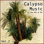 Calypso Music of the 60s & 70s, Vol. 2 by Various Artists