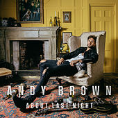 About Last Night (Acoustic) by Andy Brown