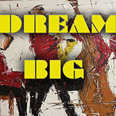 Dream Big von Various Artists