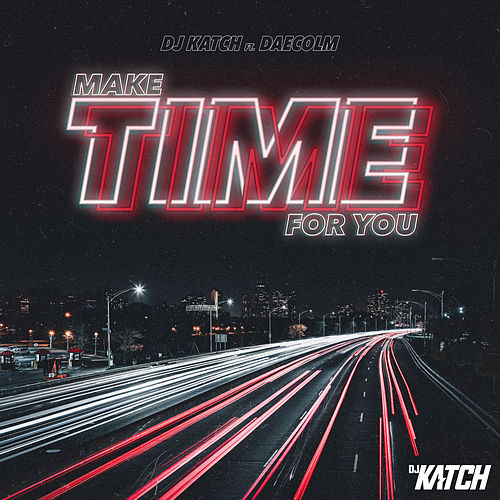 Make Time for You by DJ Katch