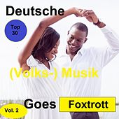 Top 30: Deutsche (Volks-)Musik Goes Foxtrott, Vol. 2 de Various Artists