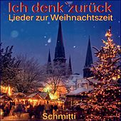 Ich denk' zurück (Lieder zur Weihnachtszeit) de Schmitti