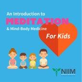 An Introduction to Meditation & Mind-Body Medicine - For Kids van Various