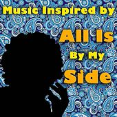 Music Inspired By 'All Is By My Side' de Various Artists